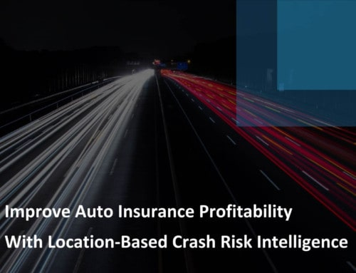 Improve Auto Insurance Profitability With Location-Based Crash Risk Intelligence